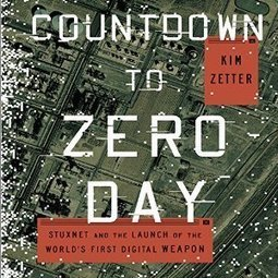 Countdown to Zero Day: Stuxnet and the Launch of the World's First Digital Weapon | SCADA | Scoop.it