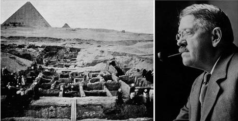 George Andrew Reisner, une pyramide de découvertes ! | Égypt-actus | Scoop.it