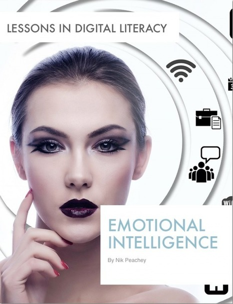 Emotional Intelligence - Lessons in Digital Literacy | Tools for Teachers & Learners | Scoop.it