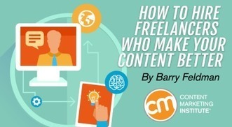 How to Hire Freelancers Who Make Your Content Better | M-learning, E-Learning, and Technical Communications | Scoop.it
