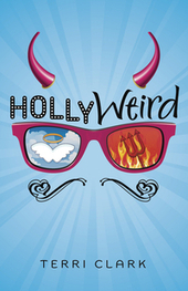 Hollyweird, by Terri Clark | Young Adult Fiction | Scoop.it