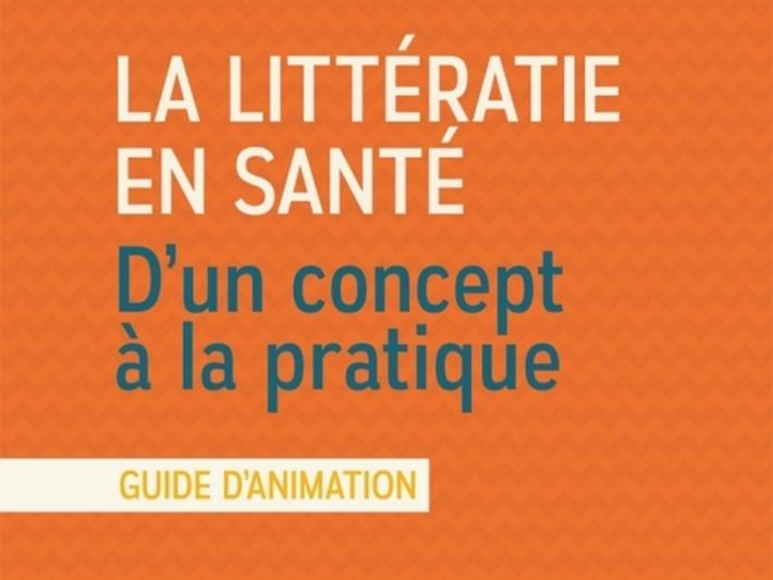 La littératie en santé : D'un concept à la pratique (guide d'animation) | PATIENT EMPOWERMENT & E-PATIENT | Scoop.it