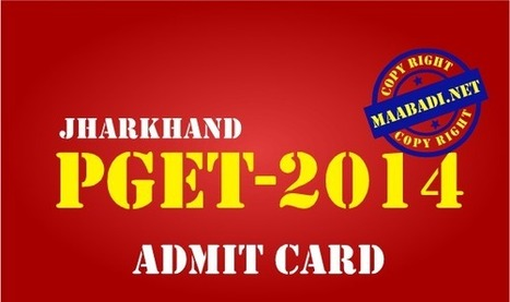 Jharkhand PGET Admit Card 2014 Download at nbe.gov.in | maabadi.net | Scoop.it