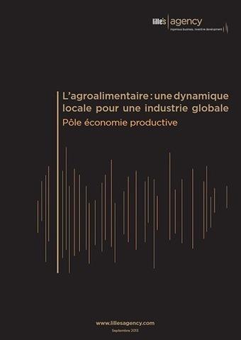 Etude Agroalimentaire, une dynamique locale pour une industrie globale | Innovations inspirantes ou étonnantes | Scoop.it