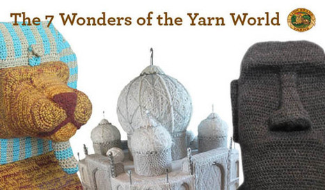 The 7 Wonders of the Yarn World – revealed! | Artistic crocheting-knitting and more | Scoop.it