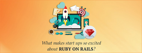 What makes Start-Ups so Excited about Ruby on Rails? - RailsCarma - Ruby on Rails Development Company specializing in Offshore Development - Bangalore, Qatar, California, Dallas, Newyork | Ruby on Rails Application Development | Scoop.it