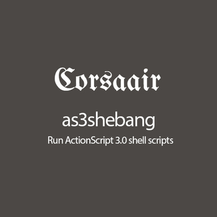 Flash Daily: as3shebangRun ActionScript 3.0 shell scripts. This...   Adobe Flash Platform   Scoop.it