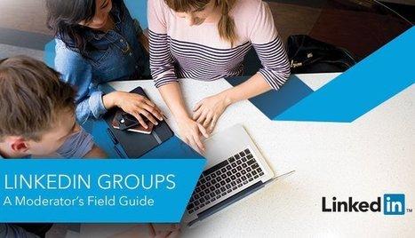 Linkedin saca una guía y un Grupo propio para Ayudar a los Moderadores de Grupos | e-Kikus.com Visibilidad Online | Bichos en Clase | Scoop.it