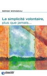 La simplicité volontaire, plus que jamais - Serge Mongeau   Villes en transition   Scoop.it
