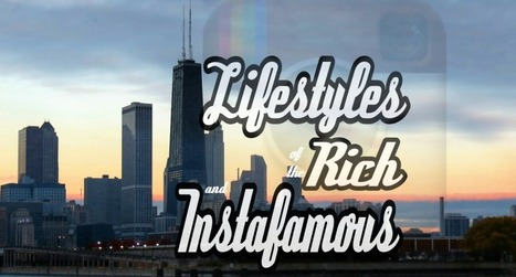 The Lifestyles of the Rich and Instafamous - Brainy Marketer | Social Media, Marketing and Promotion | Scoop.it