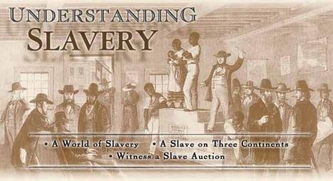 Understanding Slavery - Learning Adventures | American Civil War | Scoop.it
