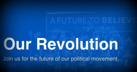 Dear Us and Dear Bernie: A Few Notes on Our Revolution | Global politics | Scoop.it