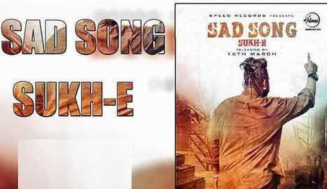 Sad Song Lyrics – Sukhe Muzical Doctorz | Lyrics Pendu | Scoop.it