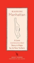 Mapping Manhattan: A Love Letter in Subjective Cartography by Neil deGrasse Tyson, Malcolm Gladwell, Yoko Ono & 72 Other New Yorkers | Teacher Tools and Tips | Scoop.it