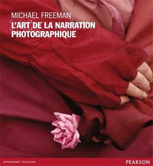 Livre photo : L'art de la narration photographique (M. Freeman ... | Storytelling Communication narrative Marques et entreprises | Scoop.it
