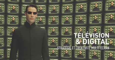 Télévision et digital: place aux stratégies avec une créativité multi-écran - HUB Institute - Digital Think Tank | Valérie's Diary : Social Media, Community Management, Webmarketing | Scoop.it
