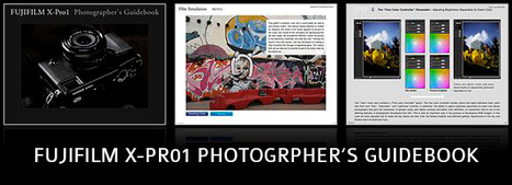FUJIFILM X-Pro1 Photographer's Guidebook | FUJIFILM | Fuji X-Pro1 | Scoop.it