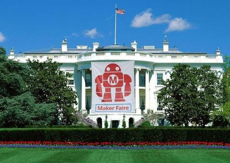 White House Maker Faire - Nation of Makers | Manufacturing In the USA Today | Scoop.it