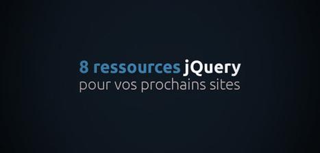 8 ressources jQuery pour vos prochains sites | WebdesignerTrends ... | Infographie+Web = Webdesign | Scoop.it