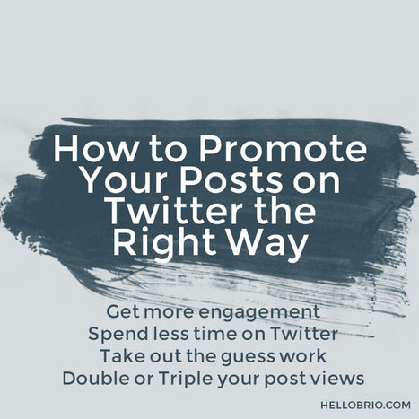 How to Promote Your Posts on Twitter the Right Way | Hello Brio Studio | Public Relations & Social Media Insight | Scoop.it