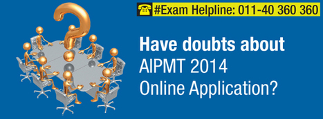 AIPMT 2014 Online Application Form- Common Queries and Doubts | Career and Education | Scoop.it