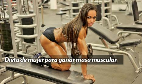 Dieta de mujer para ganar masa muscular | Fitnessclub Mujer | Scoop.it