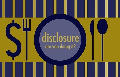 The value of disclosure in social media: keep your readers from second-guessing the source | Food Bloggers of Canada | An Expat Freelance Writer's Thoughts | Scoop.it