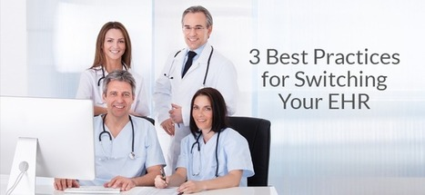 Best Practices for Switching Your EHR for Small practices | Health care role | Scoop.it