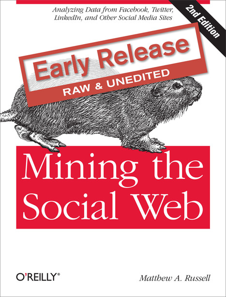 Mining the Social Web, 2E | Data Science | Scoop.it