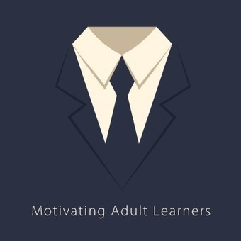 How and Why: Motivating Adult Learners - eLearning Industry | APRENDIZAJE | Scoop.it