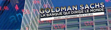 Goldman Sachs, la banque qui dirige le monde | Epic pics | Scoop.it