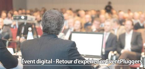 Évent digital – Retour d'expérience EventPluggers   Stratégie digitale et e-réputation   Scoop.it