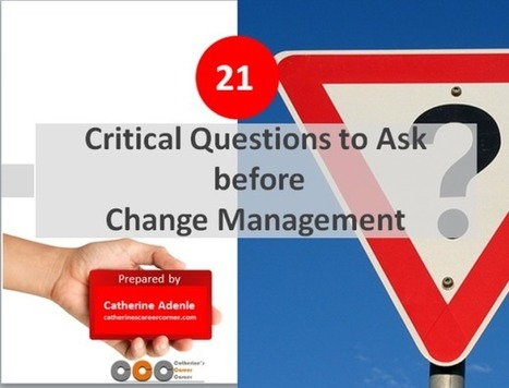 21 Vital Questions to Ask Before Change | Inspire to Change | Scoop.it