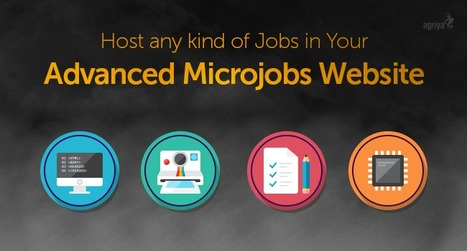 Host any kind of jobs in your advanced microjobs website by using Agriya's Fiverr clone script | Technology and Marketing | Scoop.it
