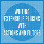 Writing Extensible Plugins With Actions and Filters | Wptuts+ | WordPresss | Scoop.it