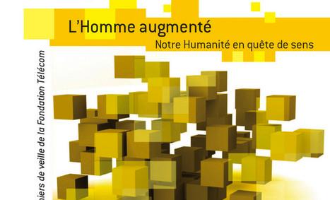 [FR] L'homme augmenté : Notre humanité en quête de sens | UX-UI-Wearable-Tech for Enhanced Human | Scoop.it