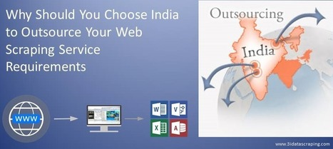 Top 4 Reasons Why Should You Choose India to Outsource Your Web Scraping Service Requirements   Web Data Scraping Services   Scoop.it