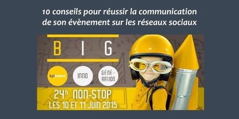 10 conseils pour réussir la communication de son évènement sur les réseaux sociaux | Institut Pellerin Formation | Going social | Scoop.it