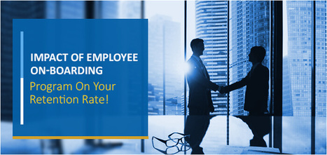 Impact of Employee On-Boarding Program On Your Retention Rates!   Employee Benefits Administration   Scoop.it