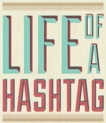 The Life Of A Hashtag On Twitter [INFOGRAPHIC] | Leadership Now | Scoop.it