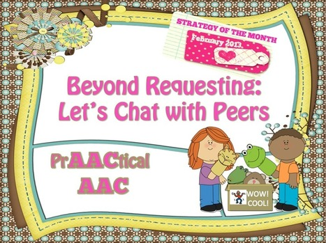 Beyond Requesting: Let's Chat with Peers | AAC: Augmentative and Alternative Communication | Scoop.it