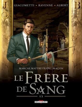 Marcas, Maître Franc-Maçon Tome 4 : Le Frère De Sang 2 - 1001 BD.com   L'actualité maçonnique   Scoop.it