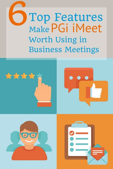 An Overview of PGi iMeet & the 6 Top Features Make it Worth Using into your Business Meetings | All about Telecom, Cloud Services and Internet Services | Scoop.it