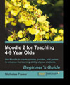 Book News: Moodle 2 for Teaching   Moodle 2 for Teaching 4-9 Year Olds book   Scoop.it