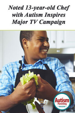 Noted 13-year-old Chef with Autism Inspires Major TV Campaign - Autism Parenting Magazine   Autism Parenting   Scoop.it