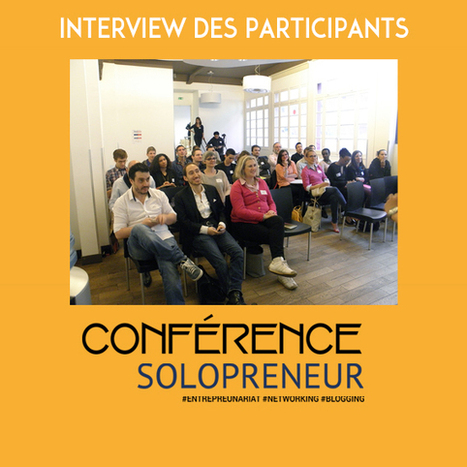 [Interview] Conférence solopreneur 100% Networking | Communication Digitale & Networking | Scoop.it