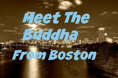 Meet The Buddha from Boston with Andy Kelley - About Meditation | About Meditation | Scoop.it