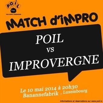 Match d'impro POIL vs IMPROVERGNE | POIL - POle Impro Luxembourg - Improvisation théâtrale. | Actualités, généralités... banalités & nouveautés | Scoop.it