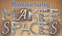 Manufacturing Makerspaces | American Libraries Magazine | Inquiry Learning in the Library | Scoop.it