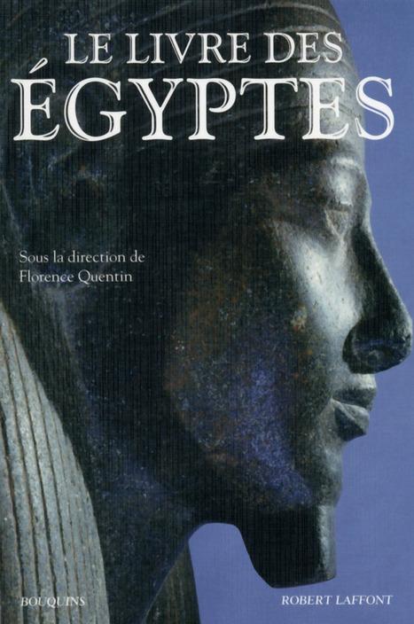 LE LIVRE DES ÉGYPTES - Florence QUENTIN | Le creuset d'Histophile ? | Scoop.it
